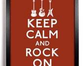 Keep Calm and Rock On (Guitars) 8 x 10 Print Buy 2 Get 1 FREE