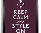 Keep Calm and Style On (Hair) 5 x 7 Print Buy 2 Get 1 FREE Keep Calm and  Carry On Keep Calm Art Keep Calm Poster