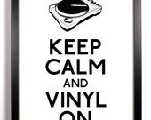 Keep Calm and Vinyl On (Record Player) 8 x 10 Print Buy 2 Get 1 FREE Keep Calm and Carry On Keep Calm Art Keep Calm Poster