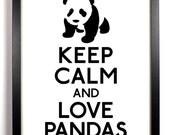 Keep Calm and Love Pandas (Panda) 8 x 10 Print Buy 2 Get 1 FREE Keep Calm Art Keep Calm Poster Keep Calm Print