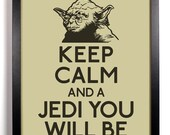 Keep Calm And A Jedi You Will Be (Yoda) 8 x 10 Print Buy 2 Get 1 FREE Keep Calm Art Keep Calm Poster Keep Calm Print