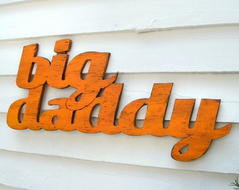 Big Daddy Sign Wooden Fathers Day Gift Sign Word Sign A True Southern Classic