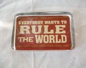 Everybody Wants to Rule the World Paper Weight