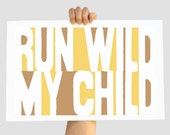BLACK FRIDAY SALE - Run Wild My Child - Brown/Yellow 12 X 18 Decor Print - digital print- Wall Decor Art