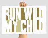 Custom Color Decorative Print - Run Wild My Child - Olive 12x18- Wall Decor Art - Cyber Monday