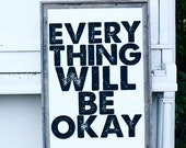 Everything Will Be Okay - 24x36 typography quote - black and white
