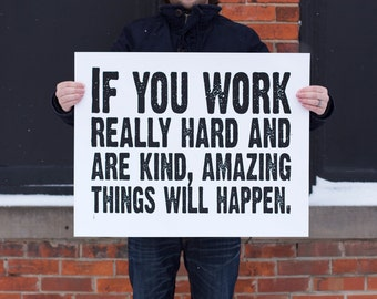NEW Large Conan O'Brien Quote Typography Poster- If you work really hard and are kind, amazing things will happen - 22x28 inch print