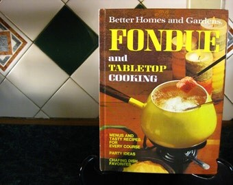 Better Homes & Gardens Fondue and TableTop Cooking Cookbook - Vintage Cookbook - Better Homes and Gardens Cookbook - Fondue Cookbook