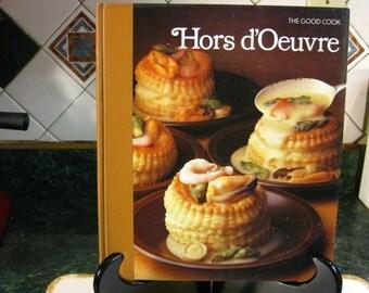 Vintage The Good Cook Hors d'Oeuvre Cookbook - Hors d'Oeuvre Cookbook - The Good Cook Series - Time Life Books - Instructional Cookbook