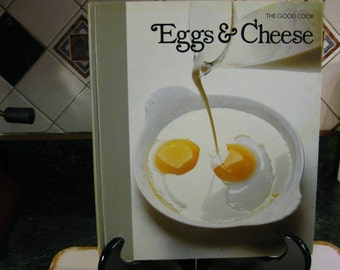 The Good Cook Eggs & Cheese Cookbook - Vintage Cookbook - The Good Cook Series - Eggs Cheese Cookbook - Instructional Cookbook