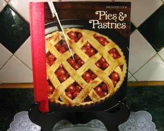 The Good Cook Pies & Pastries Cookbook - Vintage Cookbook - The Good Cook Series - Pies and Pastries Cookbook - Instructional Cookbook