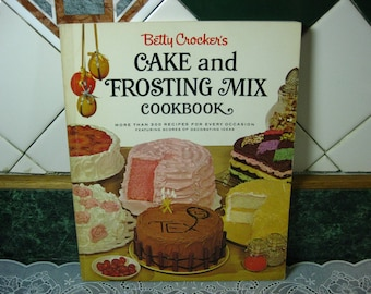 Vintage Cookbook: Betty Crocker's Cake and Frosting Mix Cookbook