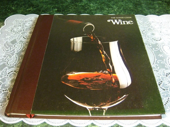 Vintage Cookbook: The Good Cook Wine Cookbook