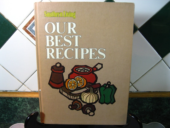Vintage Southern Living Our Best Recipes Cookbook - Sixth Printing - 1976 - Southern Living Book - Southern Living Our Best Recipes -