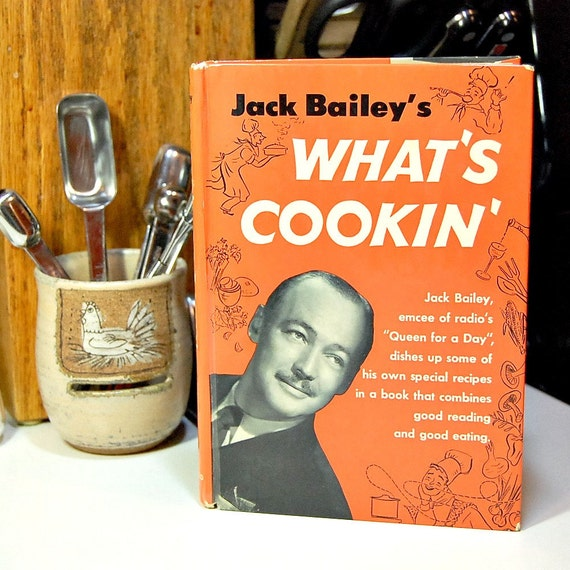 1940s Queen For a Day Cookbook - What's Cookin' by Jack Bailey