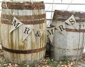 MR. & MRS. burlap banner Wedding, photo prop, cake table, bunting, sign,
