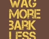 "Typographic Art Print ""Wag More Bark Less"" Home Decor Wall Hanging"