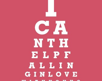 I Can't Help Falling In Love With You - Eye Exam Chart Print Home Decor Wall Hanging
