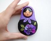 Brooch - BIG  Matryoshka with purple rose