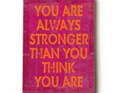 You Are Always Stronger Than You Think You Are planked wooden sign wall art