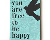 Wooden Art Sign Planked You Are Free To Be Happy free bird wall decor