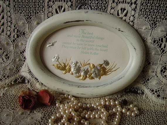 Helen Keller verse The best and most beautiful things, Shabby Country Cottage, distressed, creamy white, chippy