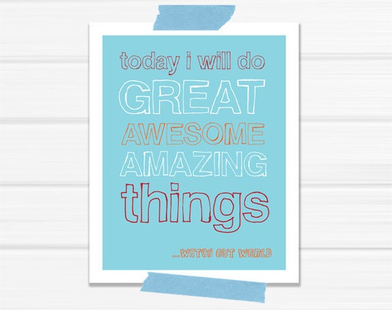 "Graphic Art Print ""Today I Will Do Awesome Amazing Things"" in Orange and Blue"