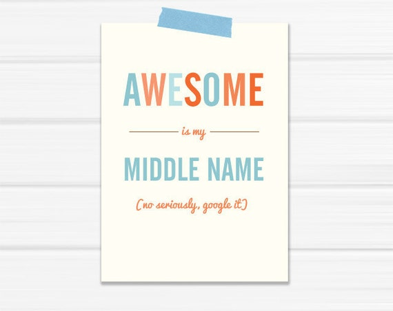 "4.25 x 6 Graphic Art Print ""Awesome is my Middle Name, No seriously, Google It"" in Blue and Orange printed on Heavy Stock Paper"