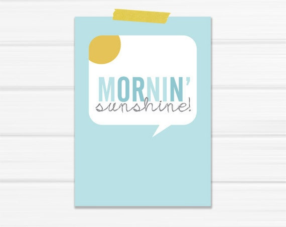 "4.25 x 6 Graphic Art Print ""Mornin' Sunshine"" in Robins Egg Blue and Gray printed on Heavy Stock Paper"