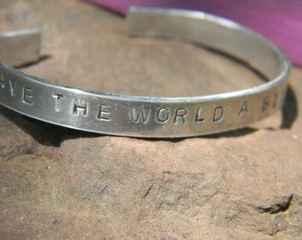 Leave The World A Bit Better.  Silver Bangle