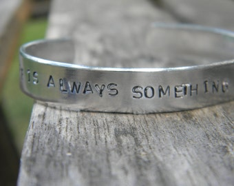 There Is Always Something To Be Thankful For.  Silver bracelet