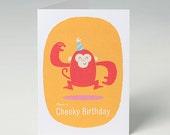 Birthday Card - Monkey - Have A Cheeky Birthday