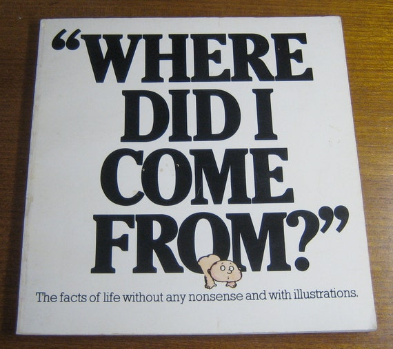 "1973 ""Where Did I Come From"" Book"