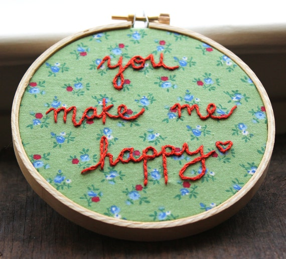 You Make Me Happy Hand Embroidery