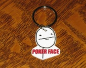 Poker Face - Internet Meme Keychain