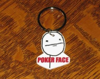 Poker Face - Internet Meme  - Keychain, Charm, Necklace, Earrings