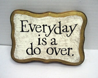 Everyday is a do over