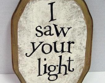 I saw your light
