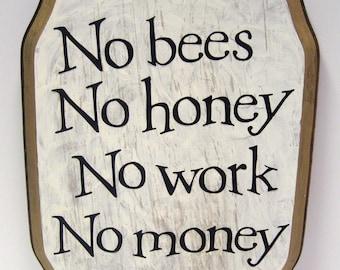 No bees, No honey, No work , No money