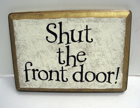 Shut The Front Door - Shut the front door