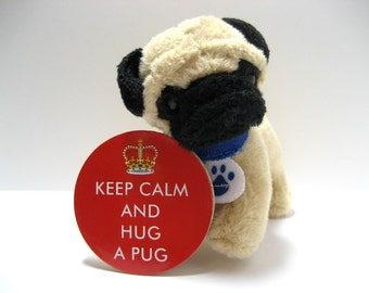 Keep Calm and Hug a Pug - Wood Magnet