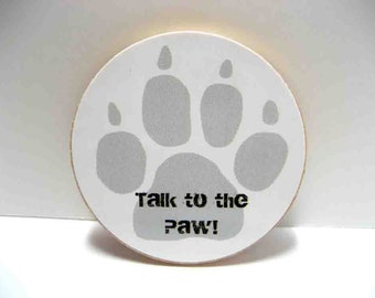 Talk to the Paw - Funny Wood Magnet