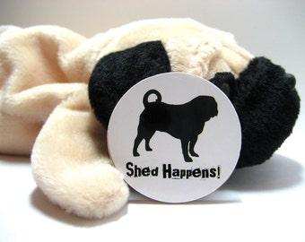 Pug - Shed Happens - Funny Wood Magnet