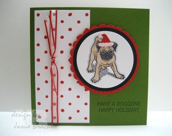 Adorable Pug - Have A Doggone Happy Holiday - Greeting Card