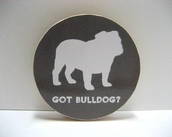 Got Bulldog - Wood Magnet