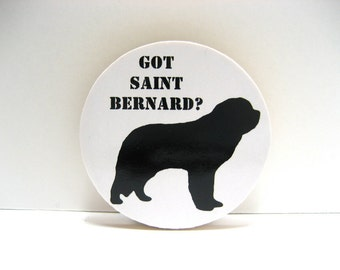 Got Saint Bernard - Funny Wood Magnet