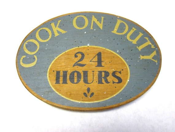 Wooden Sign - Cook On Duty 24 Hours