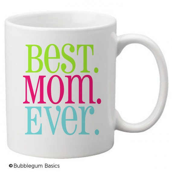 Custom coffee mug cup for kitchen or home best mom ever any for Best coffee cup ever