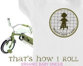 """Organic baby clothes, tricycle / bike onesie, """"That's How I Roll"""", funny, cute, for baby boy or baby girl, baby shower"""
