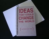 Ideas that can change the world (and other things I think) Notebook